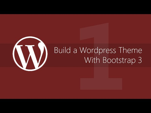 Make A WordPress Theme With Bootstrap 3 - Tutorial #1
